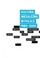 Kultura niezależna w Polsce 1989–2009