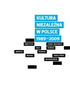 Okładka książki Kultura niezależna w Polsce 1989–2009