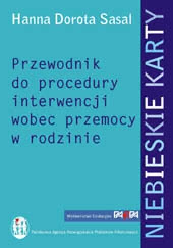 Okładka książki Niebieskie karty. Przewodnik do procedury interwencji wobec przemocy w rodzinie