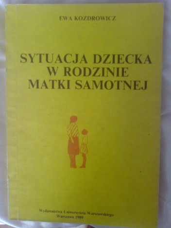 Okładka książki Sytuacja dziecka w rodzinie matki samotnej