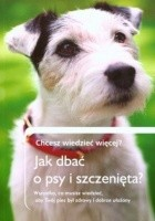 Jak dbać o psy i szczenięta?