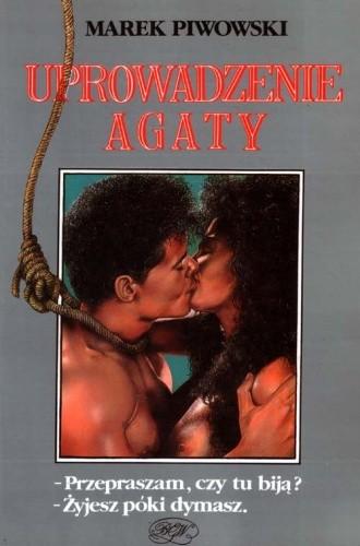 Okładka książki Uprowadzenie Agaty / Przepraszam, czy tu biją? / Żyjesz póki dymasz