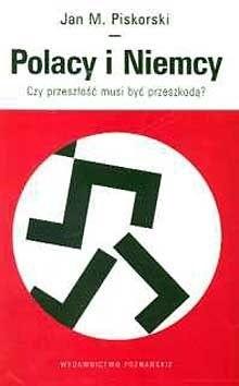 Okładka książki Polacy i Niemcy. Czy przeszłość musi być przeszkodą?