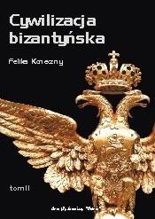 Okładka książki Cywilizacja bizantyńska, tom II