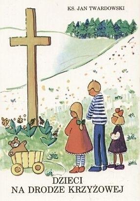 Okładka książki Dzieci na Drodze Krzyżowej