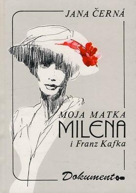 Okładka książki Moja matka Milena i Franz Kafka
