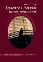 Okładka książki Sygnatura i fragment. Narracje antropologiczne