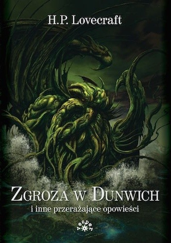 Okładka książki Zgroza w Dunwich i inne przerażające opowieści