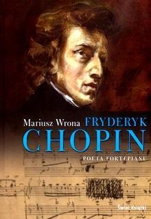 Okładka książki Fryderyk Chopin. Poeta fortepianu