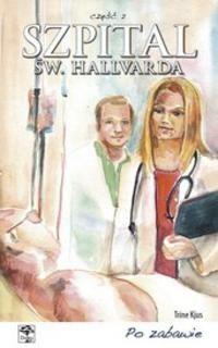 Okładka książki Szpital św. Hallvarda. Część 2 - Po zabawie