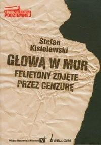 Okładka książki Głową w mur. Felietony zdjęte przez cenzurę