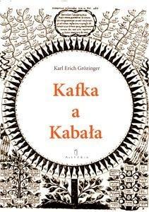 Okładka książki Kafka a kabała : pierwiastek żydowski w dziele i myśleniu Franza Kafki