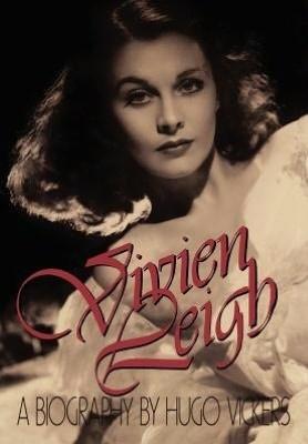 Okładka książki Vivien Leigh: A Biography