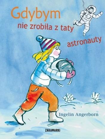 Okładka książki Gdybym nie zrobiła z taty astronauty