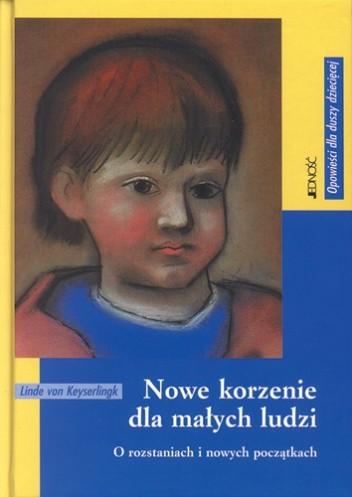 Okładka książki Nowe korzenie dla małych ludzi. O rozstaniach i nowych początkach