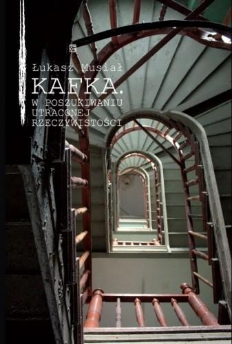 Okładka książki Kafka. W poszukiwaniu utraconej rzeczywistości