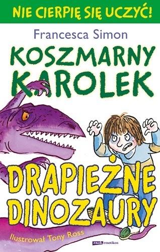 Okładka książki Koszmarny Karolek. Drapieżne dinozaury