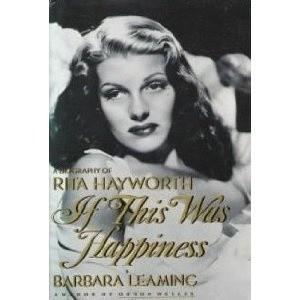 Okładka książki If This Was Happiness: A Biography of Rita Hayworth
