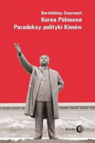 Okładka książki Korea Północna. Paradoksy polityki Kimów