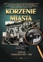 Korzenie miasta. Warszawa 1945–1978