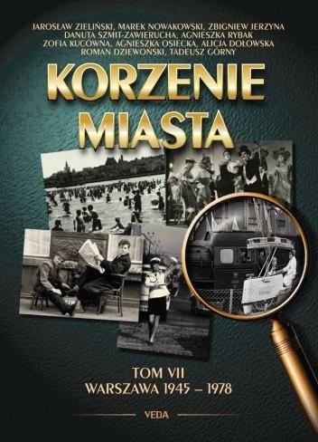 Okładka książki Korzenie miasta. Warszawa 1945–1978