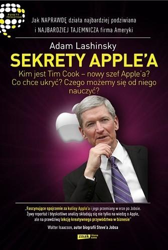 Okładka książki Sekrety Apple'a. Jak naprawdę działa najbardziej podziwiana i najbardziej tajemnicza firma Ameryki