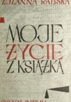 Moje życie z książką : wspomnienia. T.1 / Zuzanna Rabska