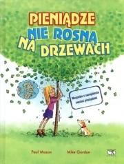 Okładka książki Pieniądze nie rosną na drzewach