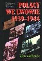 Polacy we Lwowie 1939-1944