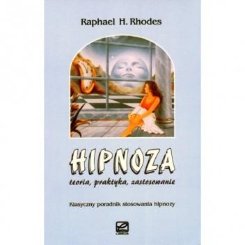 Okładka książki Hipnoza - teoria, praktyka, zastosowanie
