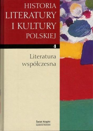 Okładka książki Historia literatury i kultury polskiej, tom 4. Literatura współczesna