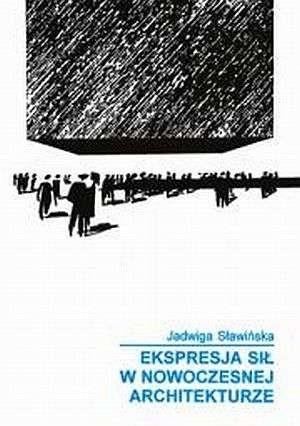Okładka książki Ekspresja sił w nowoczesnej architekturze