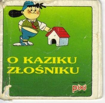 Okładka książki O Kaziku Złośniku