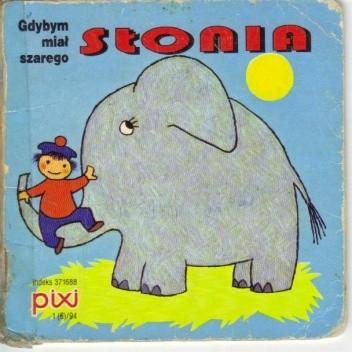 Okładka książki Gdybym miał szarego słonia