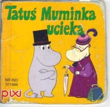 Okładka książki Tatuś Muminka ucieka