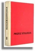 Okładka książki Przez stulecia – opowiadania z historii Polski