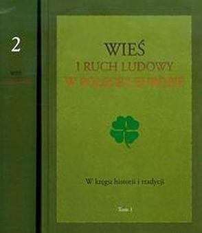 Okładka książki Wieś i ruch ludowy w Polsce i Europie, t. II: Idee, organizacje, środowisko