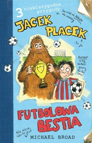 Okładka książki Jacek Placek. Futbolowa bestia