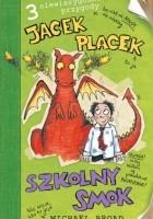Jacek Placek. Szkolny smok