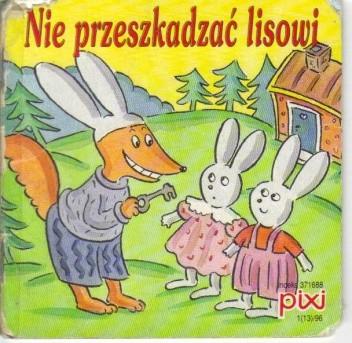 Okładka książki Nie przeszkadzać lisowi