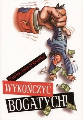 Okładka książki Wykończyć bogatych!