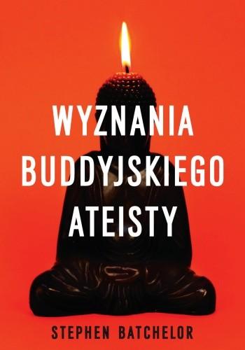 Okładka książki Wyznania buddyjskiego ateisty