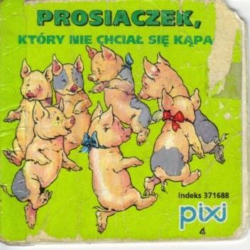 Okładka książki Prosiaczek, który nie chciał się kąpać