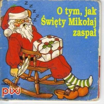Okładka książki O tym, jak Święty Mikołaj zaspał