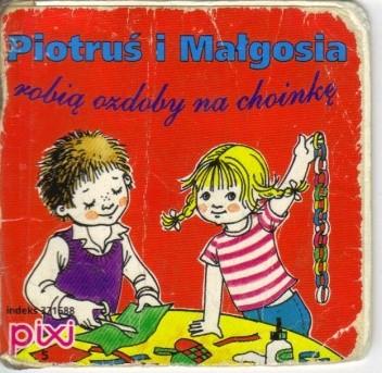 Okładka książki Piotruś i Małgosia robią ozdoby na choinkę