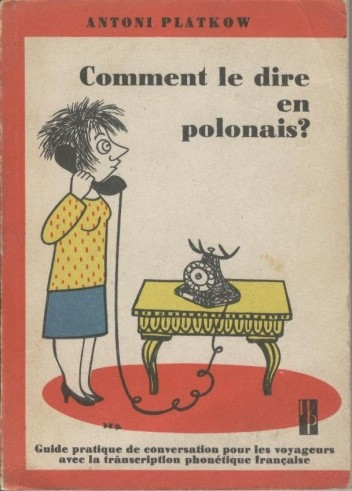 Okładka książki Comment le dire en polonais?