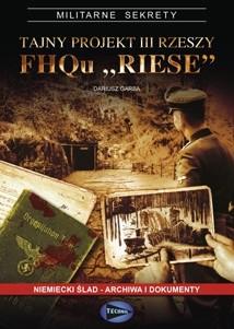 Okładka książki Tajny projekt III Rzeszy FHQu RIESE