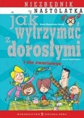 Okładka książki Jak wytrzymać z dorosłymi i nie zwariować