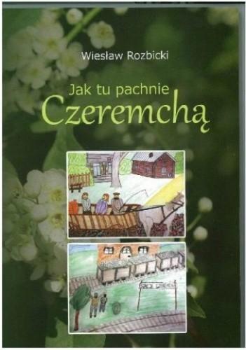Okładka książki Jak tu pachnie Czeremchą