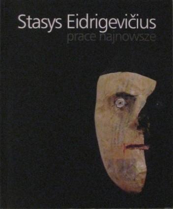 Okładka książki Stasys Eidrigevičius : prace najnowsze : Galeria Sztuki Współczesnej, Olsztyn, maj - czerwiec 2008